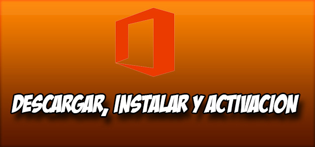Descargar, Instalar y Activar Microsoft Office 2013