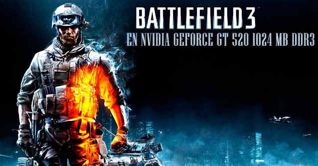 Juegos en Nvidia Geforce GT 520 1 GB DDR3 ★ Battlefield 3
